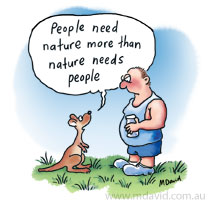 People need nature more than	 nature needs people